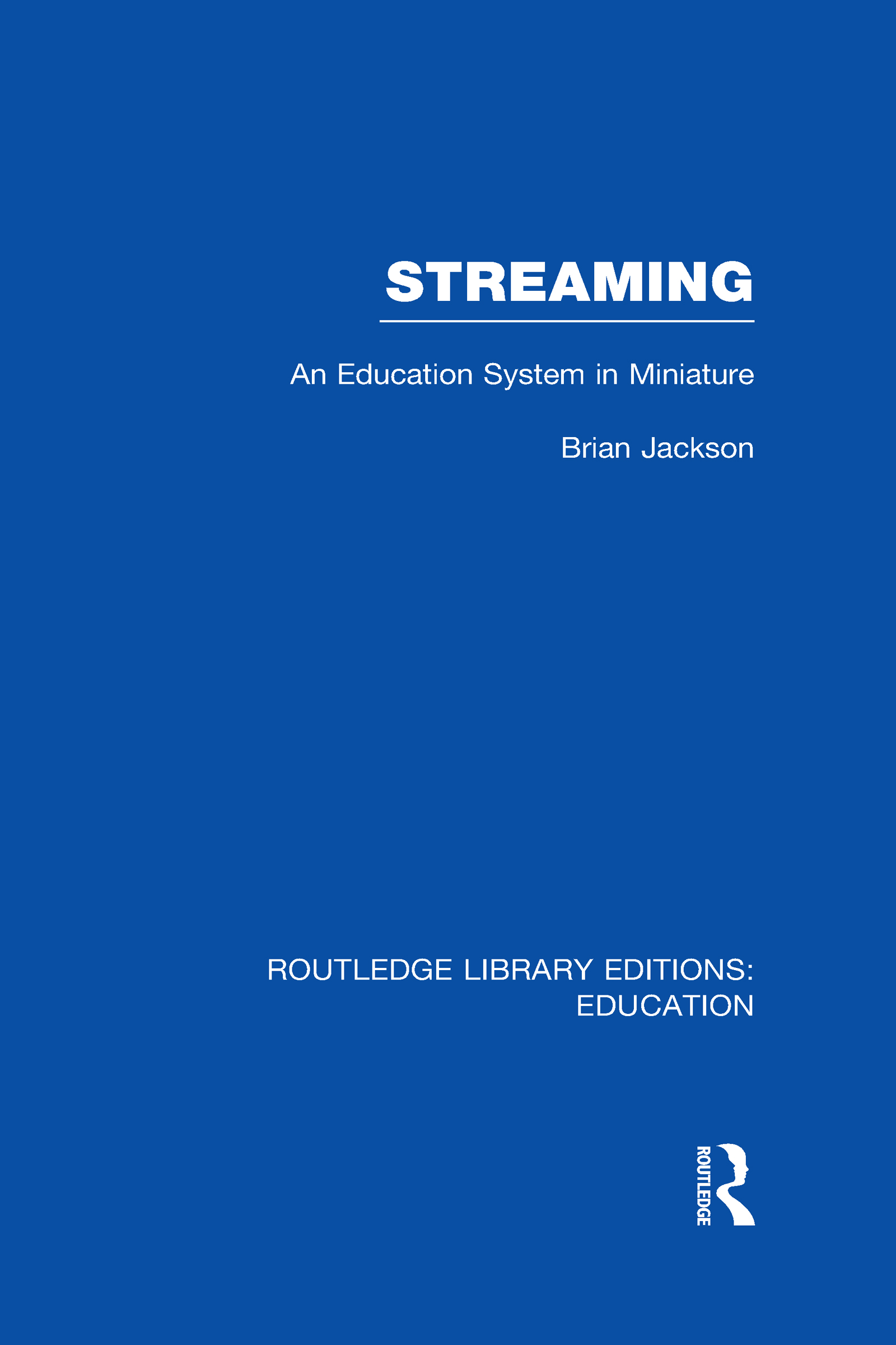 Streaming (RLE Edu L Sociology of Education): An Education System in Miniature (Hardback) book cover