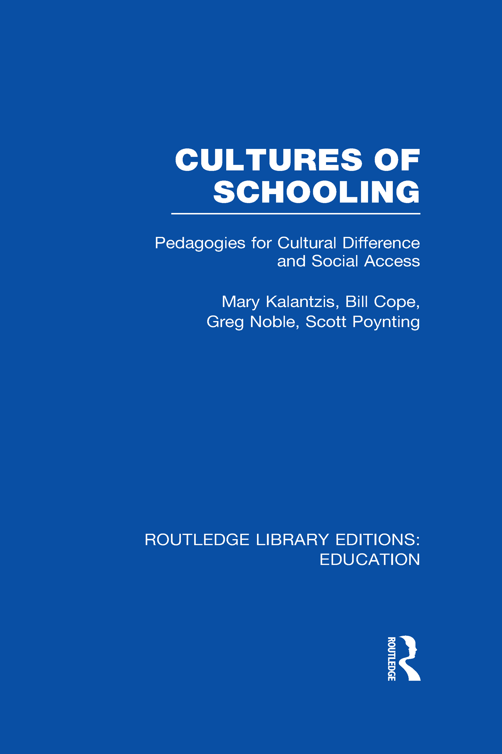 Cultures of Schooling (RLE Edu L Sociology of Education): Pedagogies for Cultural Difference and Social Access (Hardback) book cover