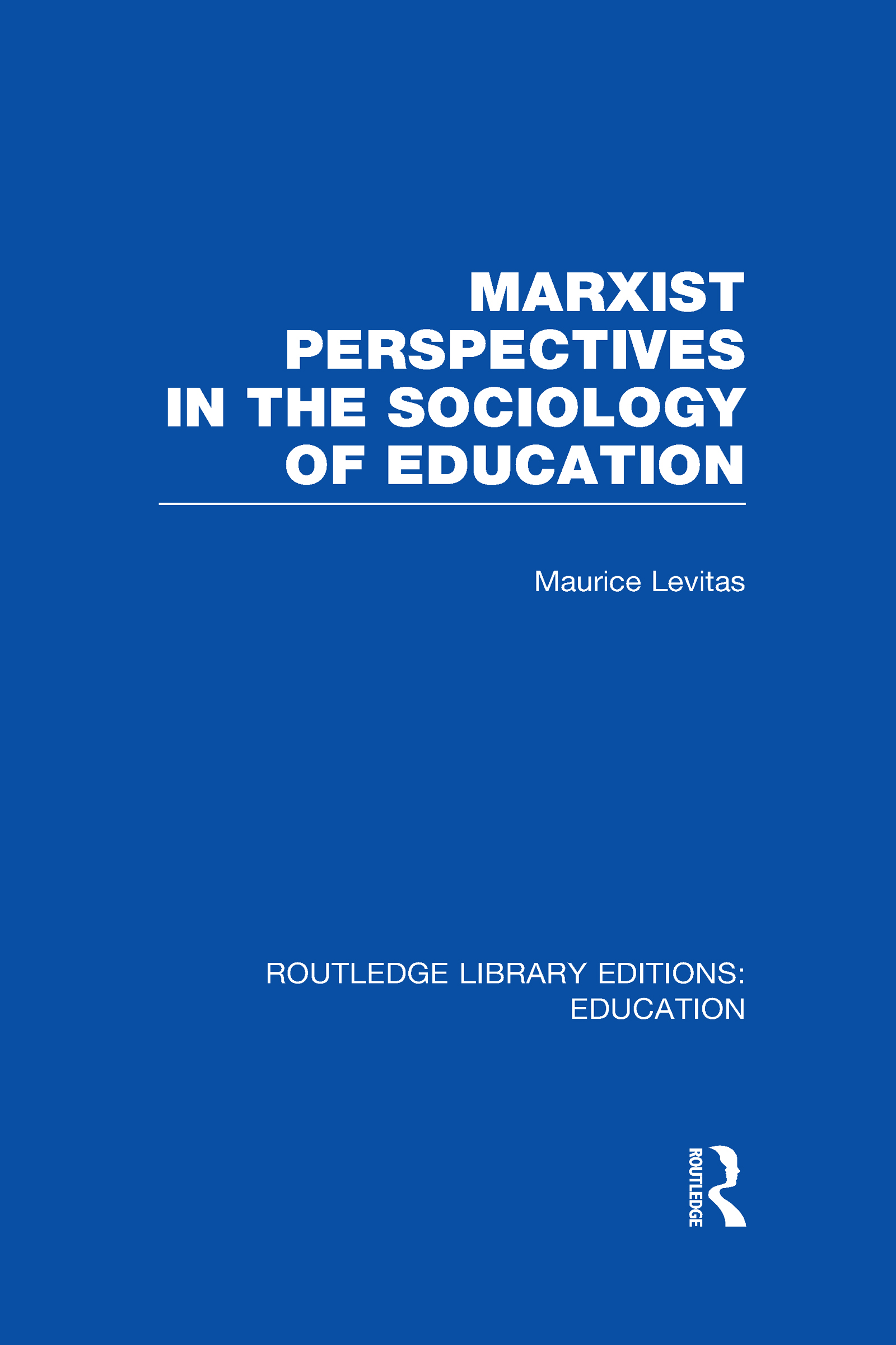 Marxist Perspectives in the Sociology of Education (RLE Edu L Sociology of Education) (Hardback) book cover