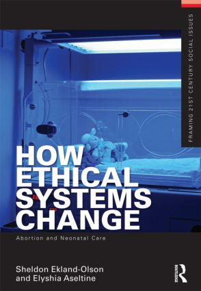 How Ethical Systems Change: Abortion and Neonatal Care (Paperback) book cover