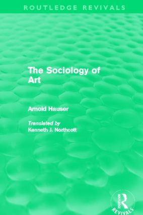 The Sociology of Art (Routledge Revivals): 1st Edition (Paperback) book cover