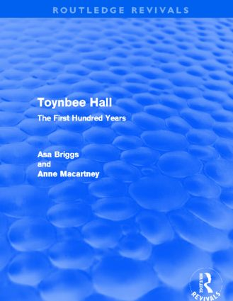 Toynbee Hall (Routledge Revivals): The First Hundred Years (Paperback) book cover