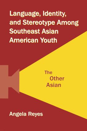 Language, Identity, and Stereotype Among Southeast Asian American Youth: The Other Asian (Paperback) book cover