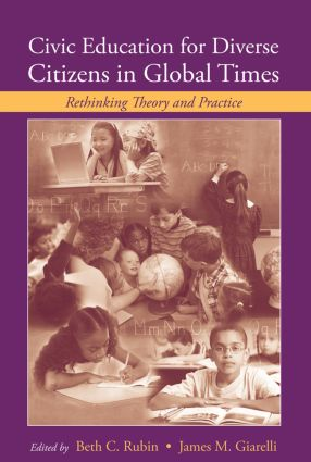 Civic Education for Diverse Citizens in Global Times: Rethinking Theory and Practice (Paperback) book cover