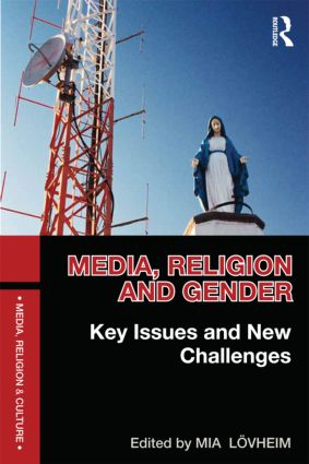 Media, Religion and Gender: Key Issues and New Challenges, 1st Edition (Paperback) book cover