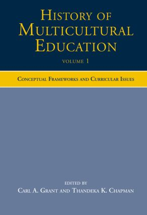 History of Multicultural Education: Conceptual Frameworks and Curricular Issues (Paperback) book cover