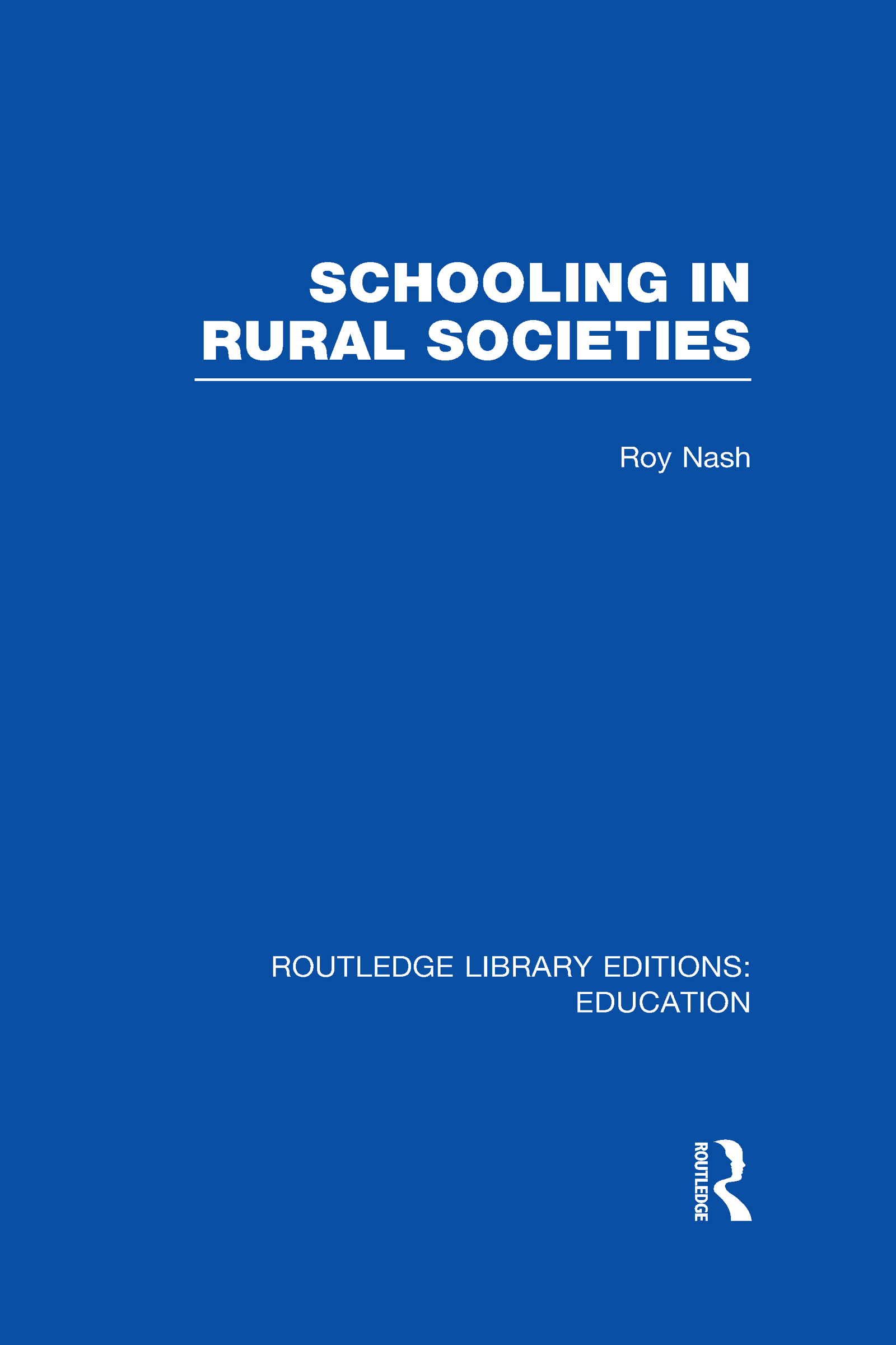 Schooling in Rural Societies (RLE Edu L) (Hardback) book cover