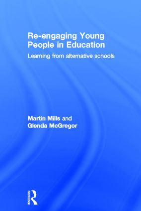 Re-engaging Young People in Education: Learning from alternative schools, 1st Edition (Hardback) book cover