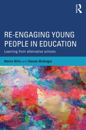 Re-engaging Young People in Education: Learning from alternative schools book cover