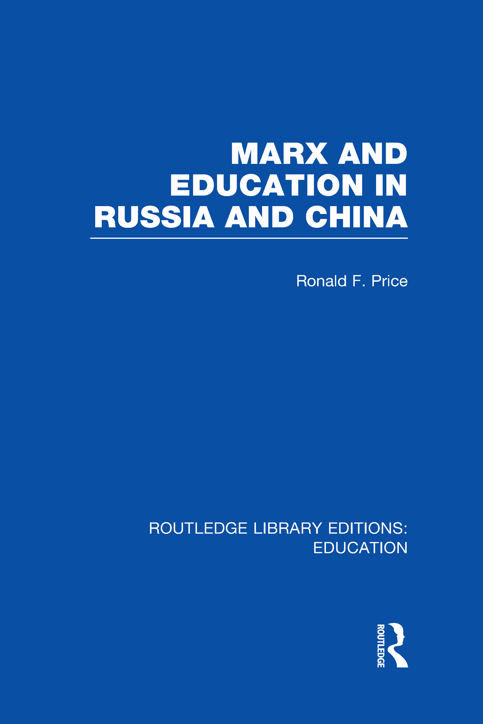 Marx and Education in Russia and China (RLE Edu L) (Hardback) book cover
