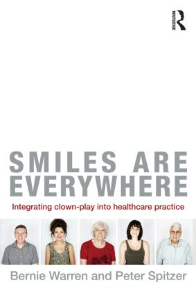 Smiles Are Everywhere: Integrating Clown-Play into healthcare practice (Paperback) book cover