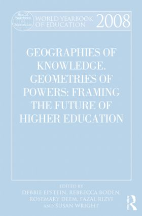 World Yearbook of Education 2008: Geographies of Knowledge, Geometries of Power: Framing the Future of Higher Education (Paperback) book cover