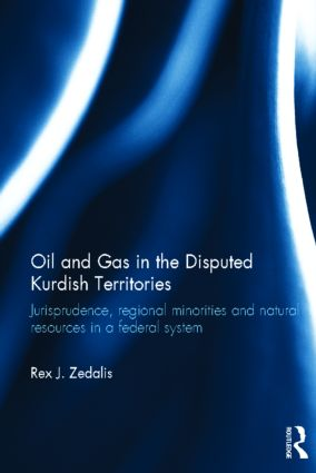 Oil and Gas in the Disputed Kurdish Territories: Jurisprudence, Regional Minorities and Natural Resources in a Federal System (Hardback) book cover