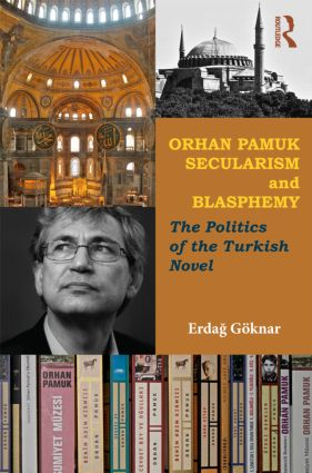 Orhan Pamuk, Secularism and Blasphemy: The Politics of the Turkish Novel (Paperback) book cover
