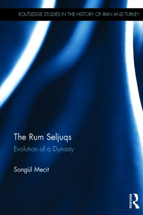 The Rum Seljuqs: Evolution of a Dynasty (Hardback) book cover