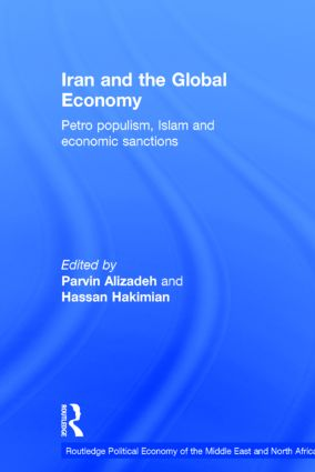 Iran and the Global Economy: Petro Populism, Islam and Economic Sanctions (Hardback) book cover
