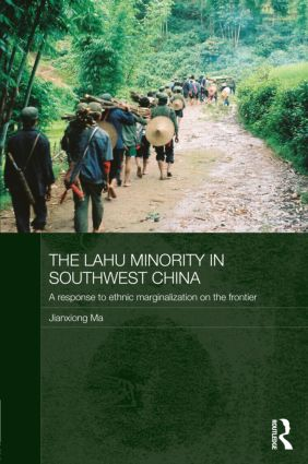 The Lahu Minority in Southwest China: A Response to Ethnic Marginalization on the Frontier (Hardback) book cover