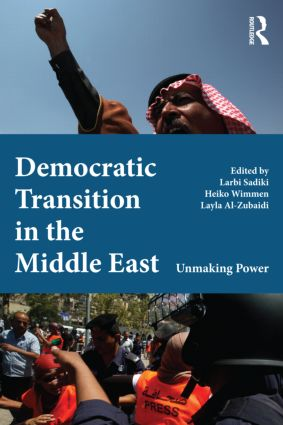 Democratic Transition in the Middle East: Unmaking Power (Paperback) book cover