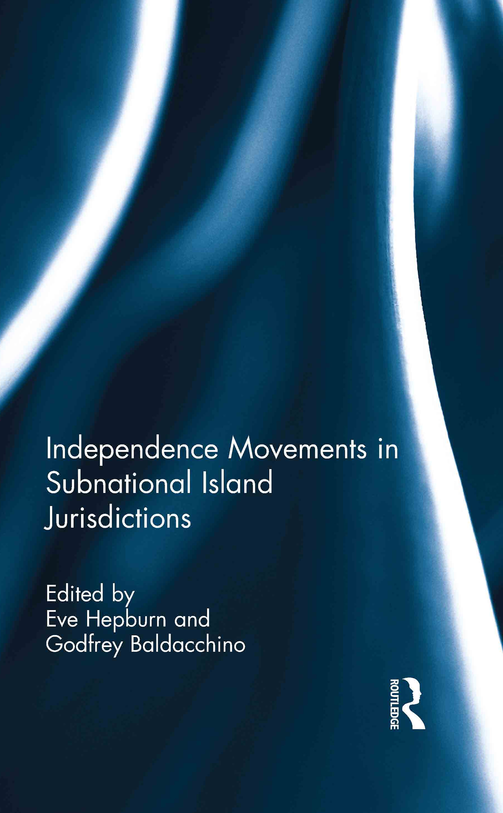 Independence Movements in Subnational Island Jurisdictions: 1st Edition (Hardback) book cover