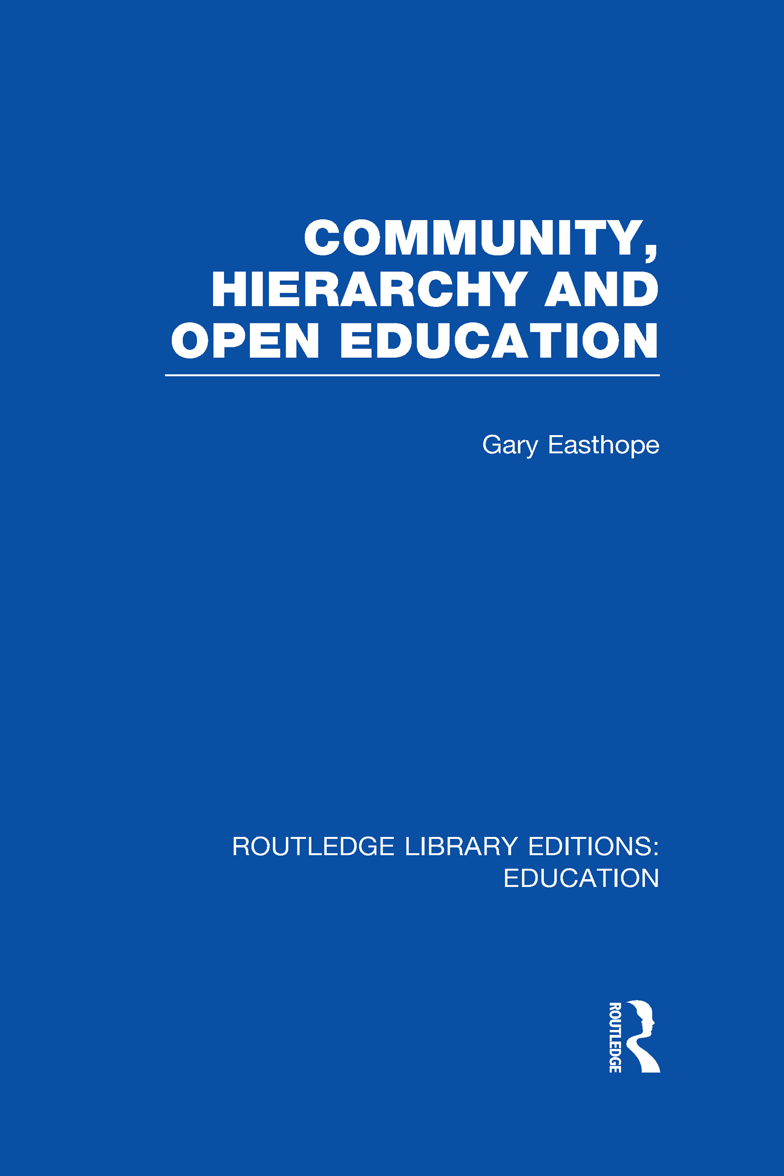 Community, Hierarchy and Open Education (RLE Edu L) (Hardback) book cover