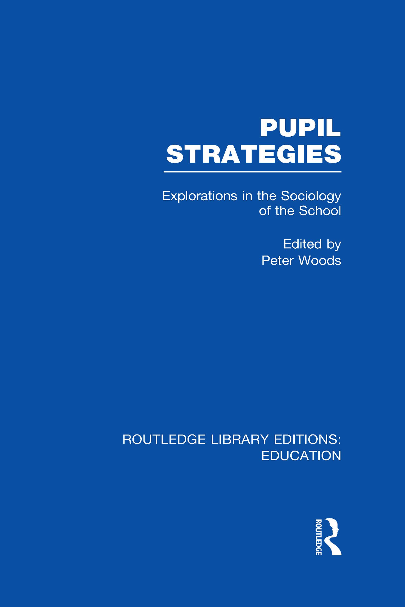 Pupil Strategies (RLE Edu L): Explorations in the Sociology of the School (Hardback) book cover