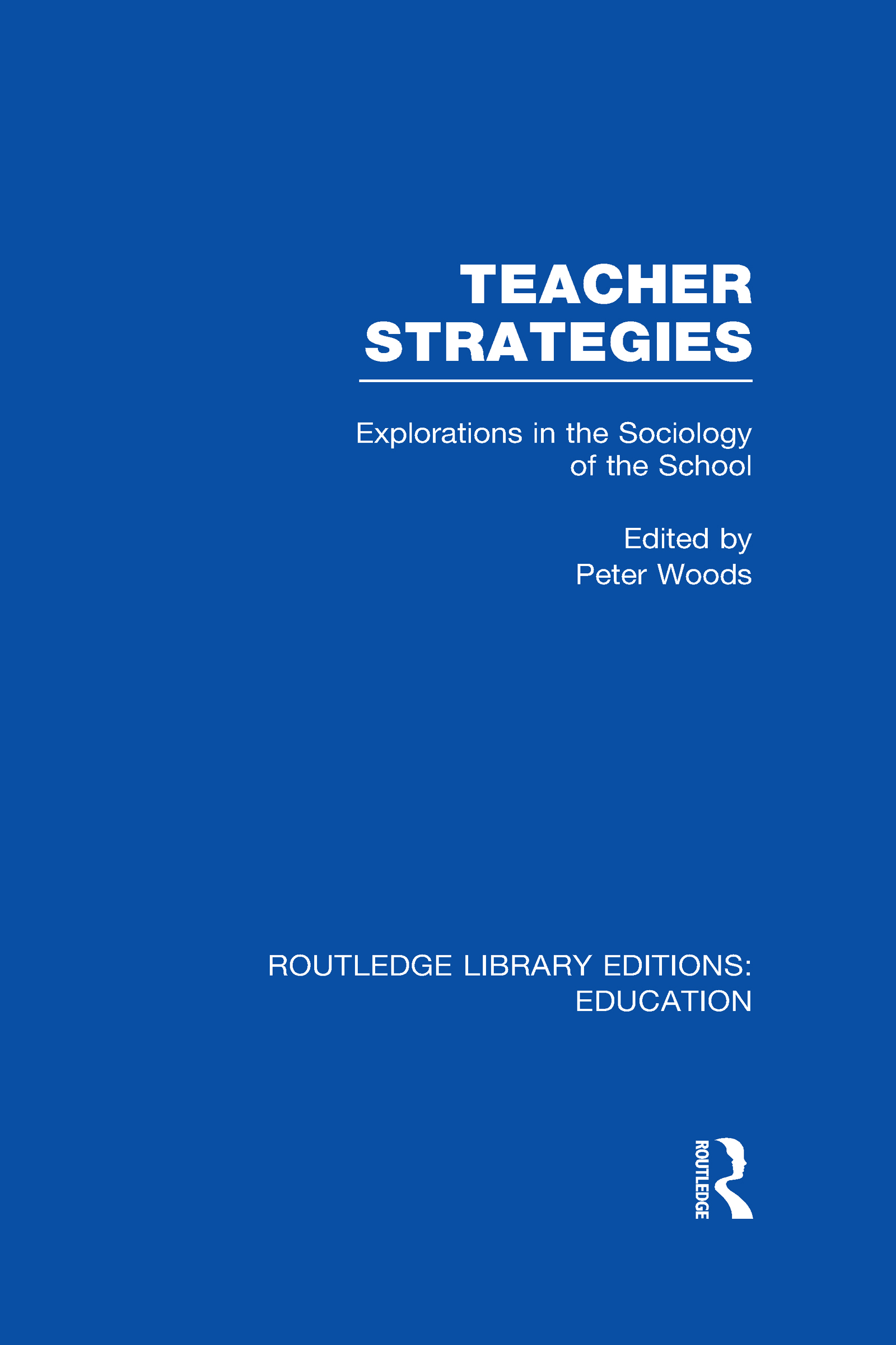 Teacher Strategies (RLE Edu L): Explorations in the Sociology of the School (Hardback) book cover