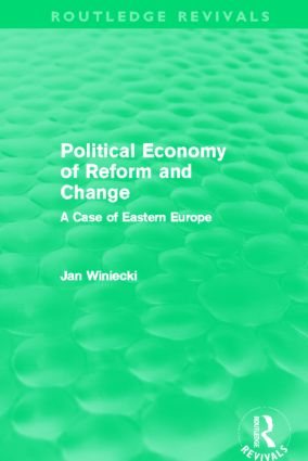 The Political Economy of Reform and Change (Routledge Revivals): 1st Edition (Paperback) book cover