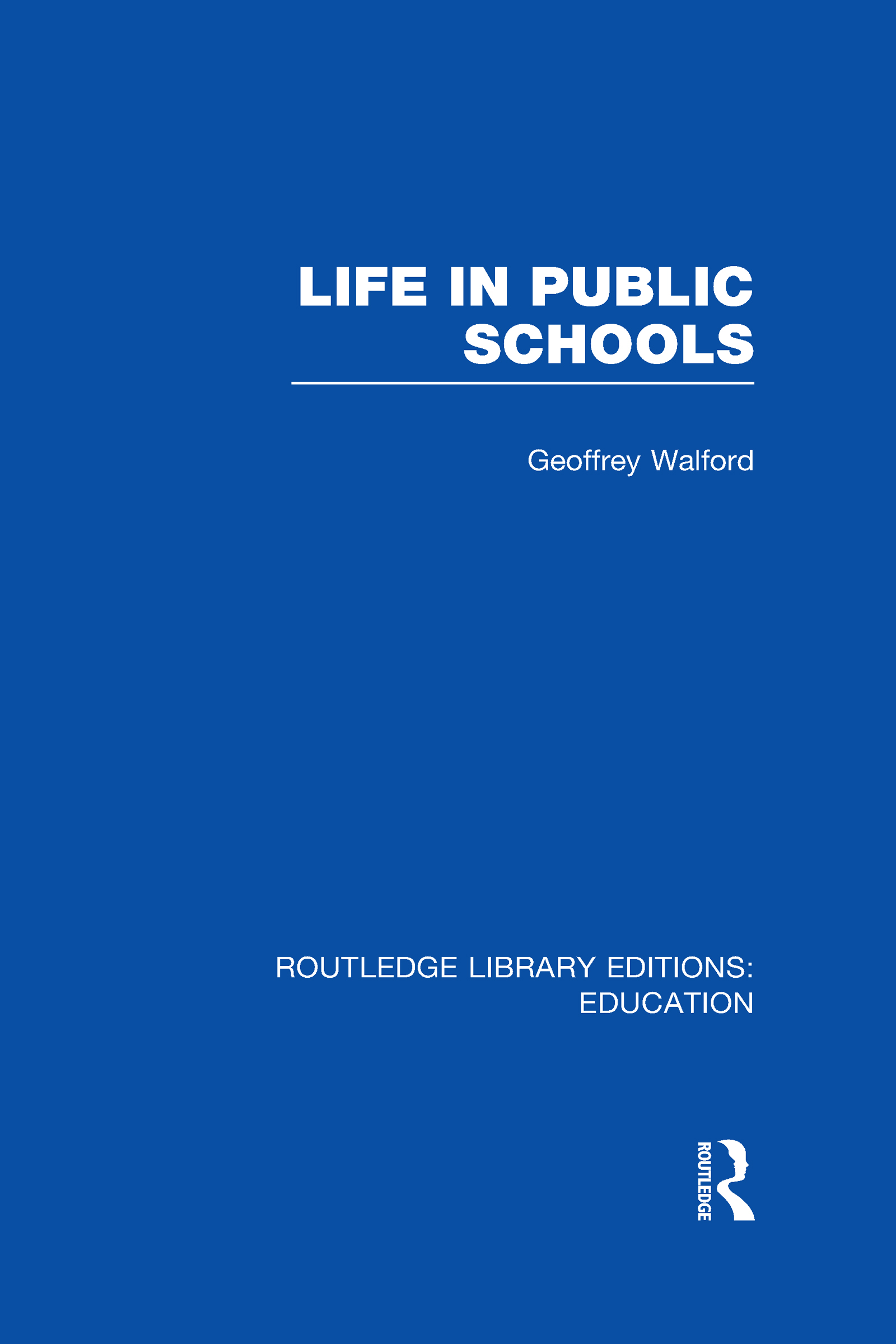 Life in Public Schools (RLE Edu L) (Hardback) book cover