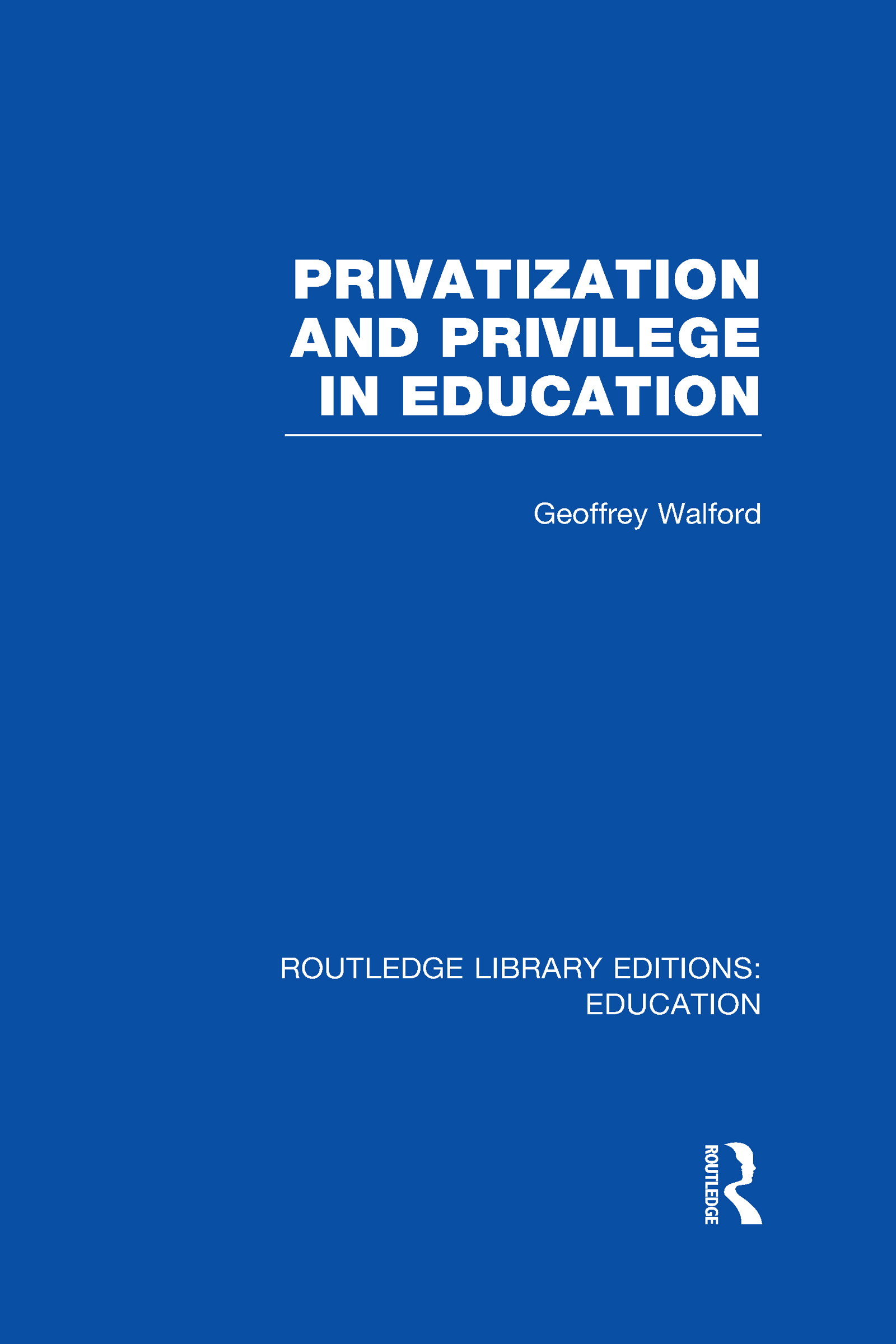 Privatization and Privilege in Education (RLE Edu L) (Hardback) book cover