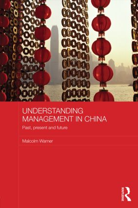 Understanding Management in China: Past, present and future, 1st Edition (Paperback) book cover