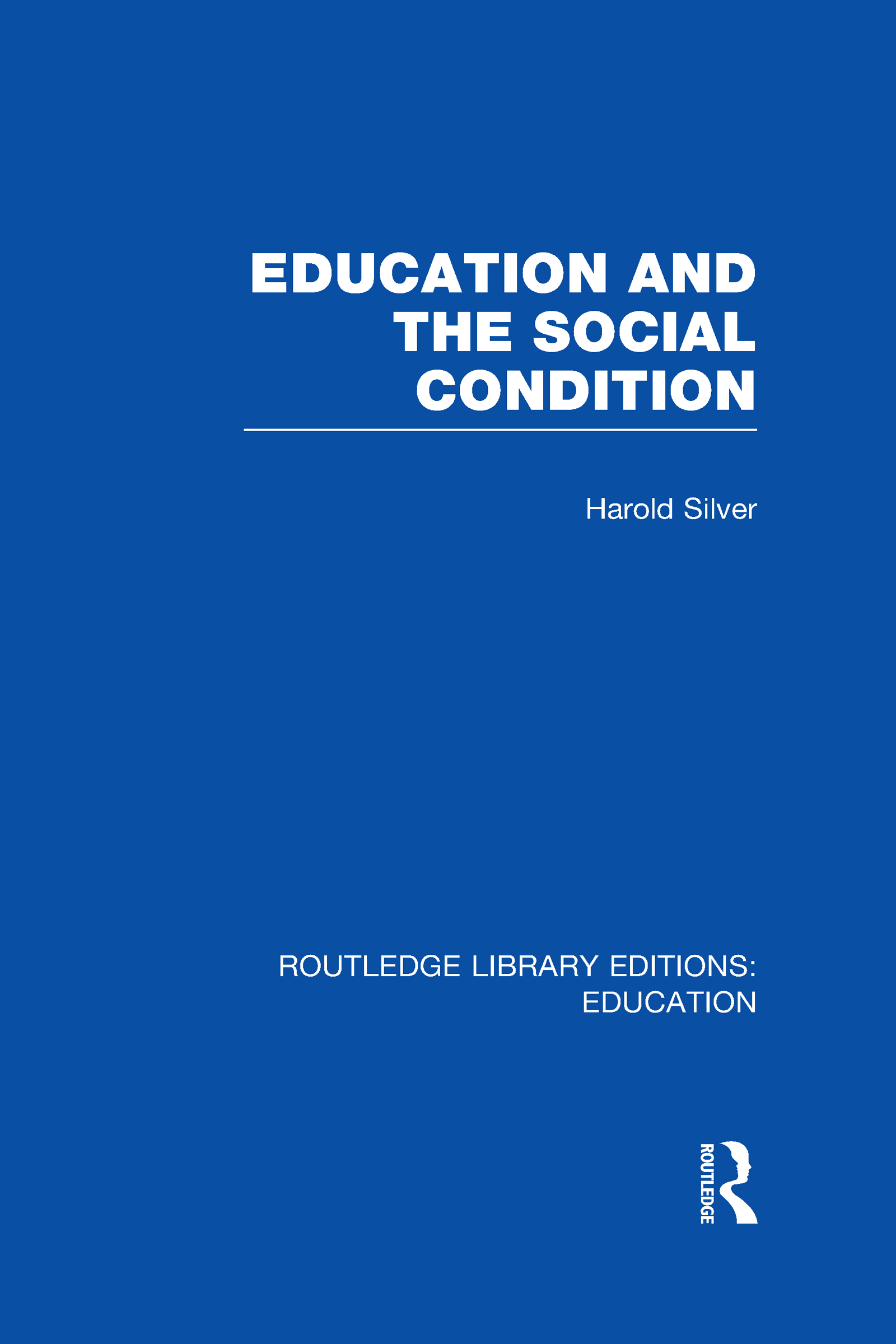 Education and the Social Condition (RLE Edu L) (Hardback) book cover