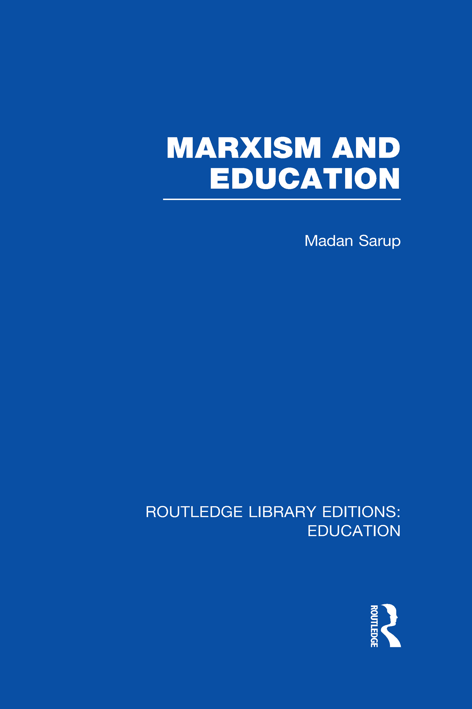 Marxism and Education (RLE Edu L): A Study of Phenomenological and Marxist Approaches to Education (Hardback) book cover
