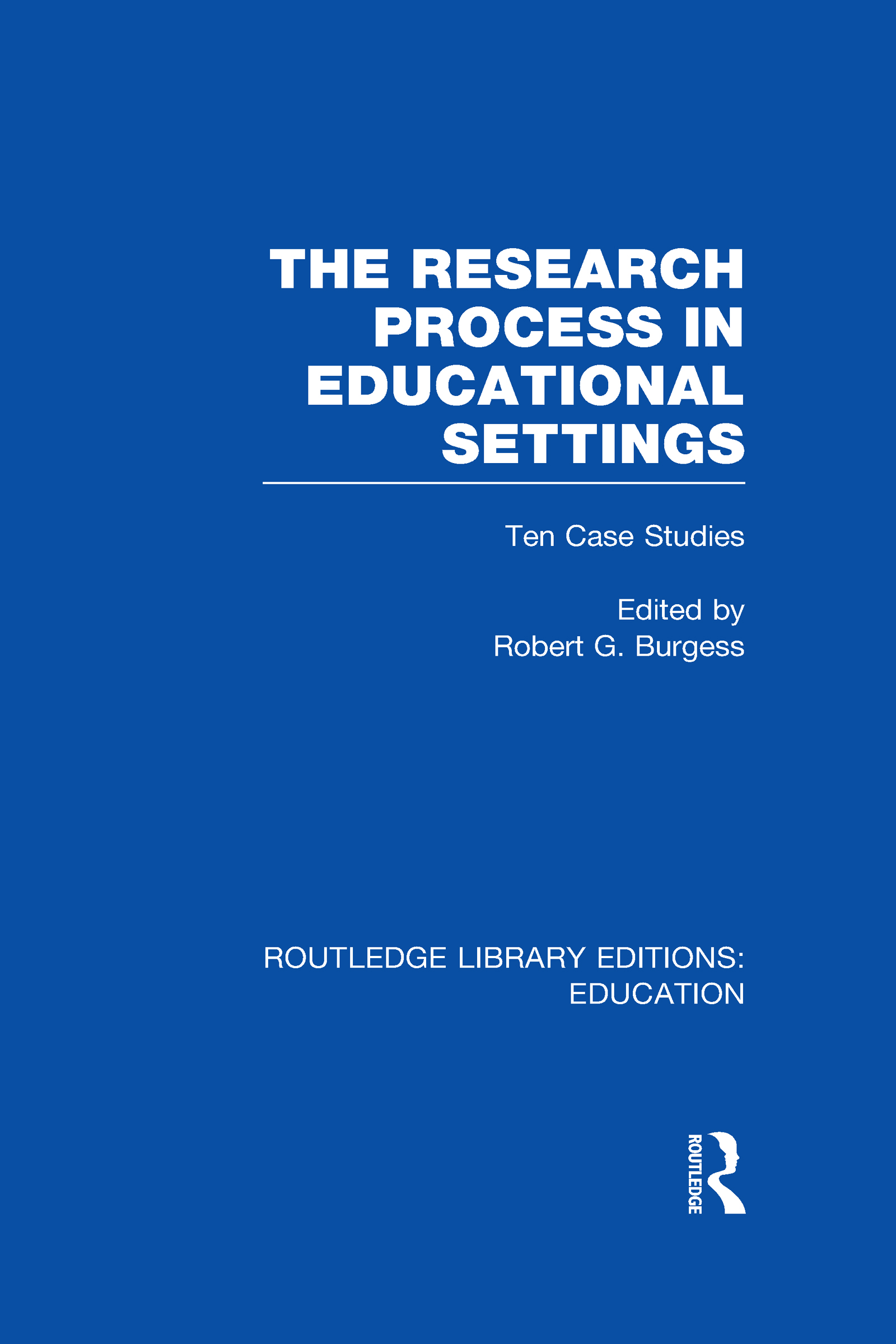 The Research Process in Educational Settings (RLE Edu L): Ten Case Studies book cover