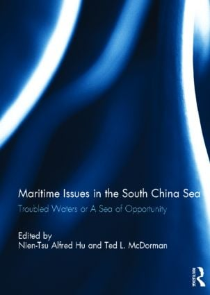 Maritime Issues in the South China Sea: Troubled Waters or A Sea of Opportunity (Hardback) book cover