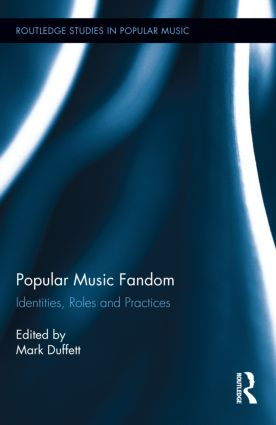 Popular Music Fandom: Identities, Roles and Practices (Hardback) book cover
