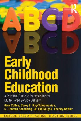 Early Childhood Education: A Practical Guide to Evidence-Based, Multi-Tiered Service Delivery, 1st Edition (Paperback) book cover