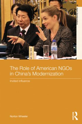 The Role of American NGOs in China's Modernization: Invited Influence (Hardback) book cover