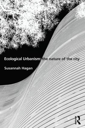 Ecological Urbanism: The Nature of the City book cover