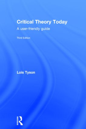 Critical Theory Today: A User-Friendly Guide book cover