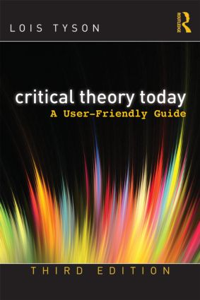Critical Theory Today: A User-Friendly Guide, 3rd Edition (e-Book) book cover