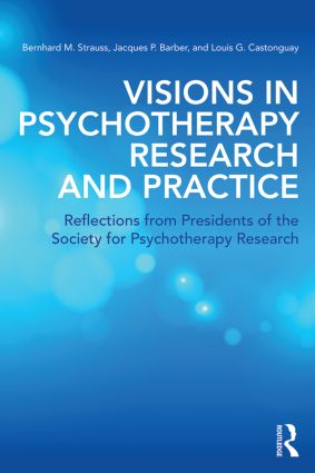 Psychotherapy, Psychopathology, Research, and Practice: Pathways of Connections and Integration (2011)