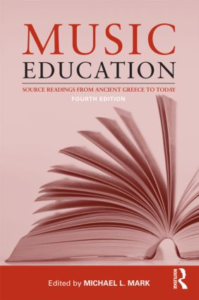 Music Education: Source Readings from Ancient Greece to Today, 4th Edition (Paperback) book cover