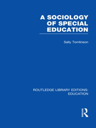 A Sociology of Special Education (RLE Edu M) (Hardback) book cover