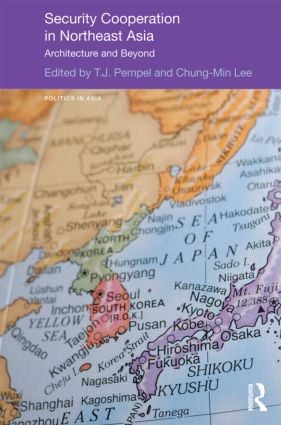 Security Cooperation in Northeast Asia: Architecture and Beyond (Hardback) book cover