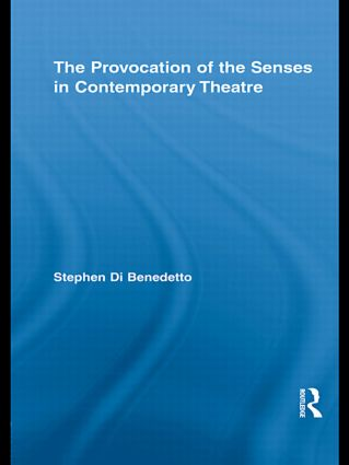 The Provocation of the Senses in Contemporary Theatre (Paperback) book cover