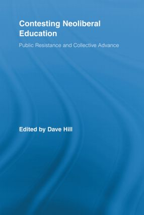 Contesting Neoliberal Education: Public Resistance and Collective Advance book cover