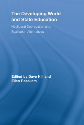 The Developing World and State Education: Neoliberal Depredation and Egalitarian Alternatives book cover