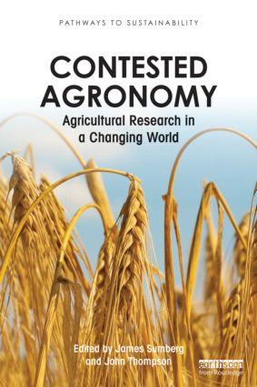Contested Agronomy: Agricultural Research in a Changing World (Paperback) book cover