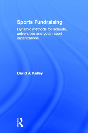 Sports Fundraising: Dynamic Methods for Schools, Universities and Youth Sport Organizations book cover