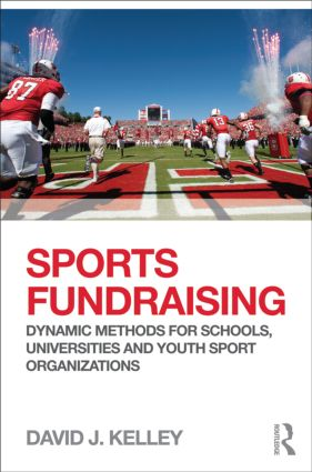 Sports Fundraising: Dynamic Methods for Schools, Universities and Youth Sport Organizations (Paperback) book cover